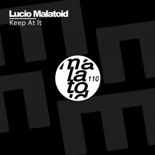 Lucio Malatoid - Keep At It [MAL110]